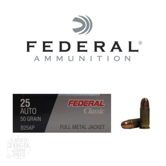 50rds - 25 Auto Federal Classic 50gr. FMJ Ammo