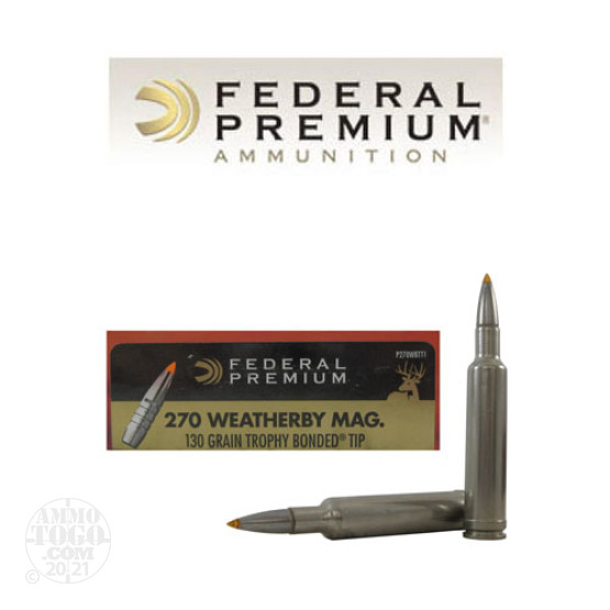 20rds – 270 Weatherby Federal 130gr. Trophy Bonded Tip Ammo